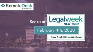 Legalweek 2020, new connection for Remotedesk.